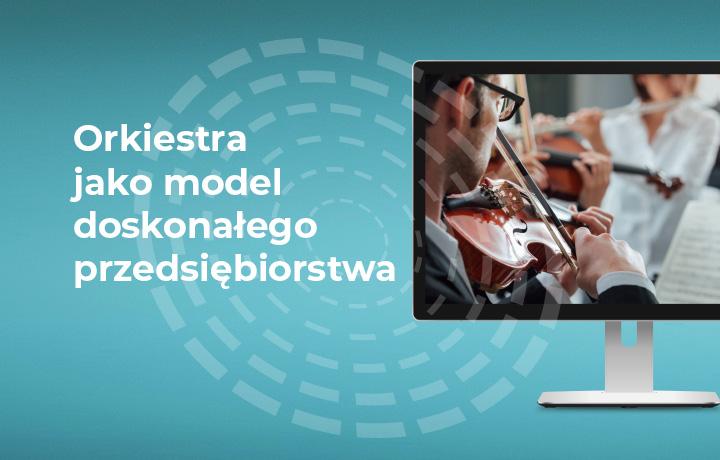Orkiestra jako model doskonałego przedsiębiorstwa