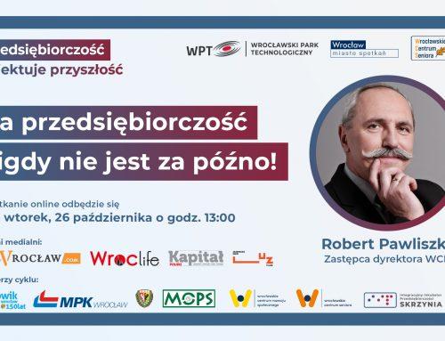 Na przedsiębiorczość nigdy nie jest za późno! Zapraszamy na kolejne spotkanie o wrocławskiej przedsiębiorczości!